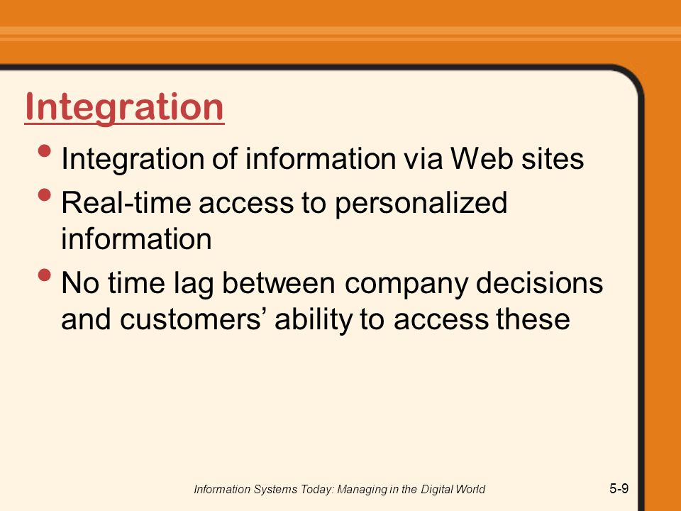 Information Systems Today: Managing in the Digital World 5-80 E-Government Providing information about public services o To citizens o To organizations o To other governmental agencies 1998 – Government Paperwork Elimination Act