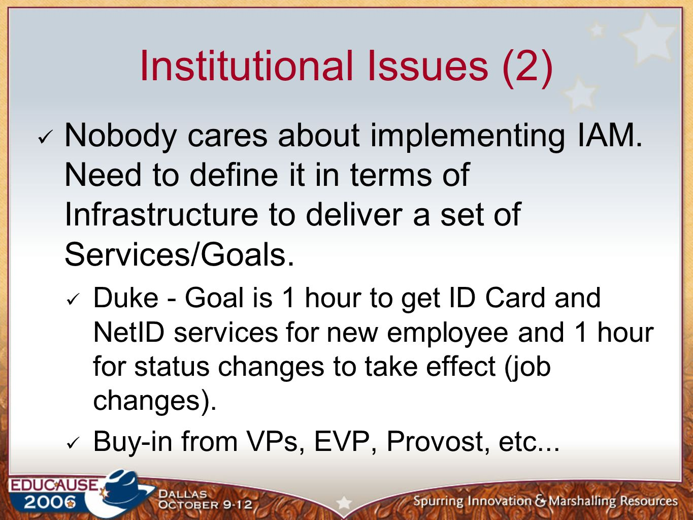 Institutional Issues (2) Nobody cares about implementing IAM.