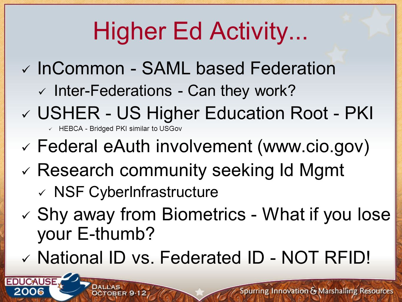Higher Ed Activity... InCommon - SAML based Federation Inter-Federations - Can they work.