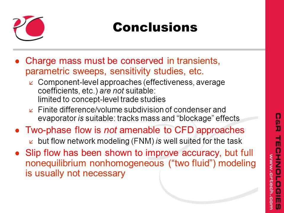 Conclusions l Charge mass must be conserved in transients, parametric sweeps, sensitivity studies, etc.