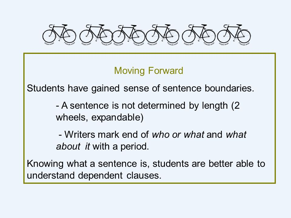 Moving Forward Students have gained sense of sentence boundaries.