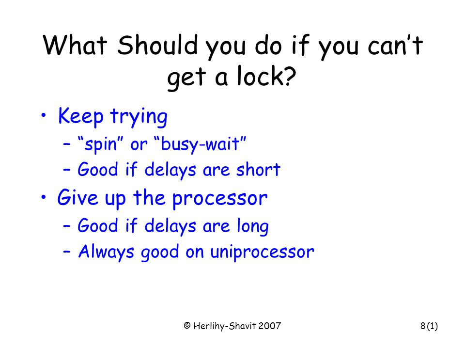 © Herlihy-Shavit 20078 What Should you do if you can't get a lock.