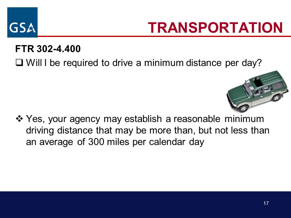 17 TRANSPORTATION FTR 302-4.400  Will I be required to drive a minimum distance per day.