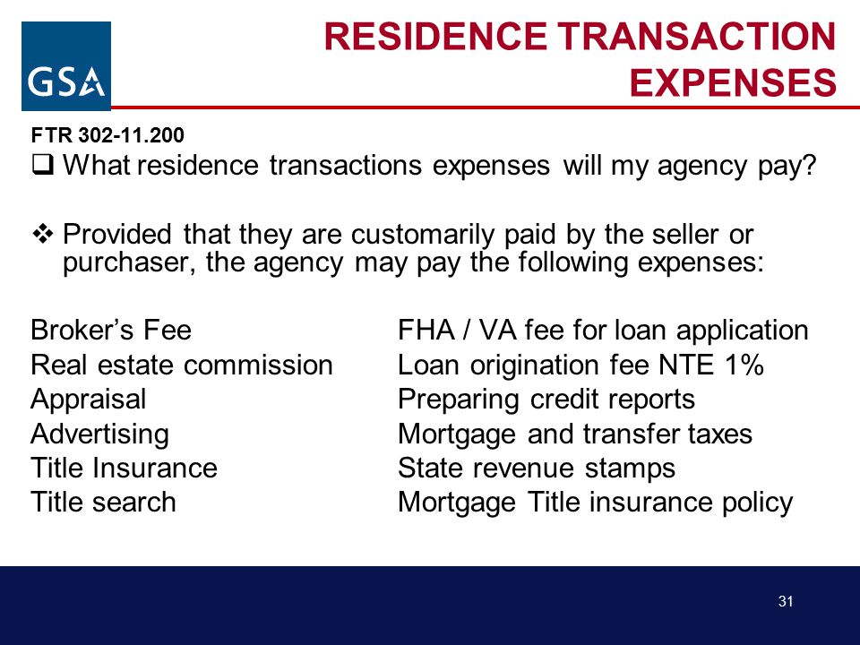 31 RESIDENCE TRANSACTION EXPENSES FTR 302-11.200  What residence transactions expenses will my agency pay.