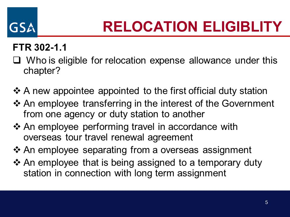 5 RELOCATION ELIGIBLITY FTR 302-1.1  Who is eligible for relocation expense allowance under this chapter.