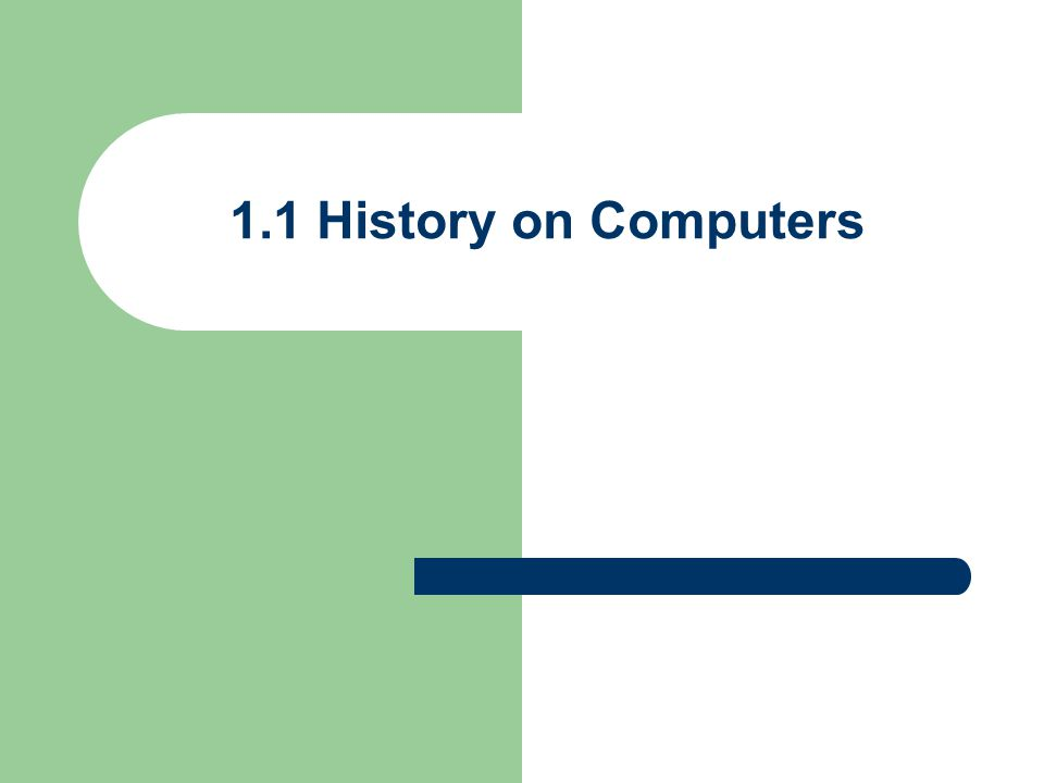 1.1 History on Computers