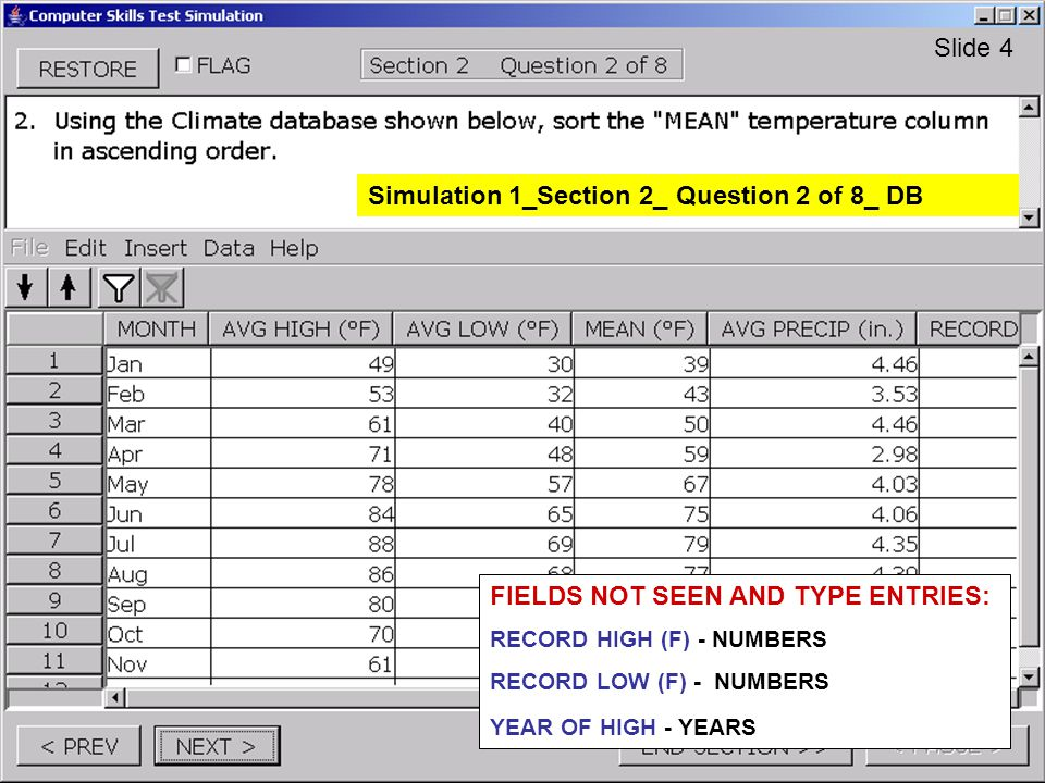 Simulation 1_Section 2_ Question 2 of 8_ DB Slide 4 FIELDS NOT SEEN AND TYPE ENTRIES: RECORD HIGH (F) - NUMBERS RECORD LOW (F) - NUMBERS YEAR OF HIGH