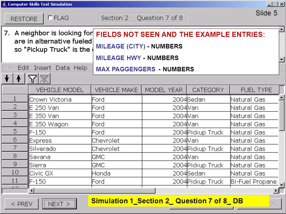 Simulation 1_Section 2_ Question 7 of 8_ DB Slide 5 FIELDS NOT SEEN AND THE EXAMPLE ENTRIES: MILEAGE (CITY) - NUMBERS MILEAGE HWY - NUMBERS MAX PAGGEN