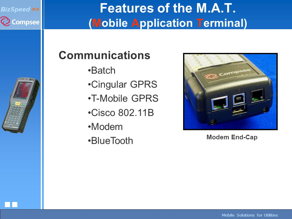 page 224/27/2015 BizSpeed Mobile Solutions – Copyright © 2005 BizSpeed >> Mobile Solutions for Utilities Communications Batch Cingular GPRS T-Mobile G