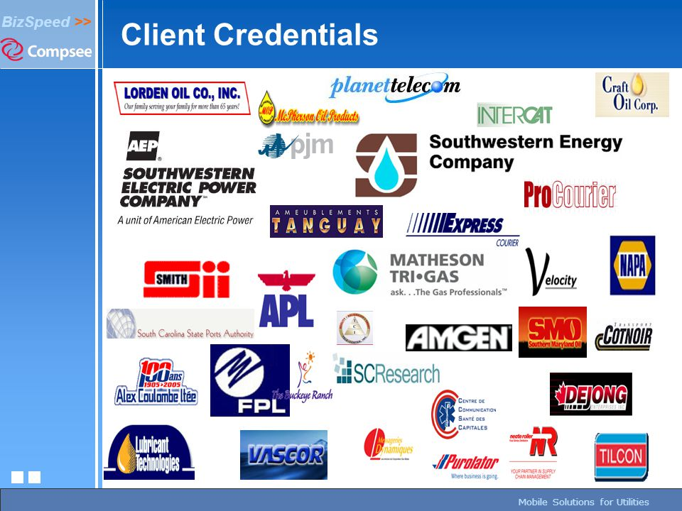 page 54/27/2015 BizSpeed Mobile Solutions – Copyright © 2005 BizSpeed >> Mobile Solutions for Utilities Client Credentials