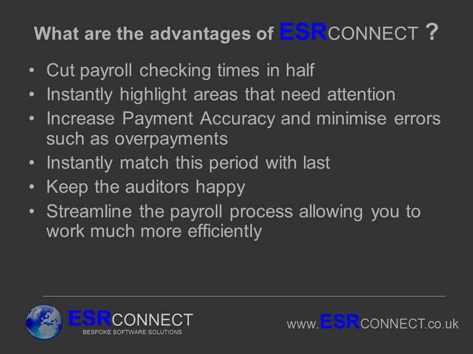 www. ESR CONNECT.co.uk What are the advantages of ESR CONNECT .