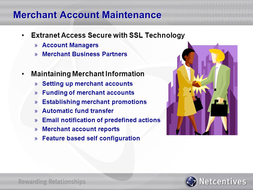 Merchant Account Maintenance Extranet Access Secure with SSL Technology »Account Managers »Merchant Business Partners Maintaining Merchant Information
