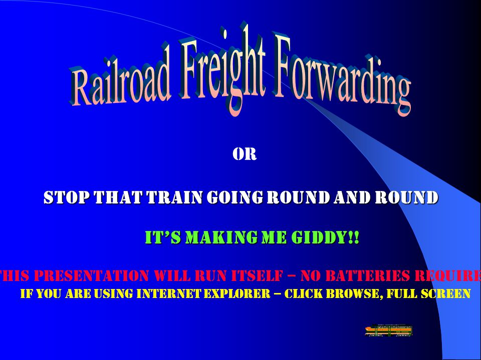 Or Stop that train going round and round It's making me giddy!.