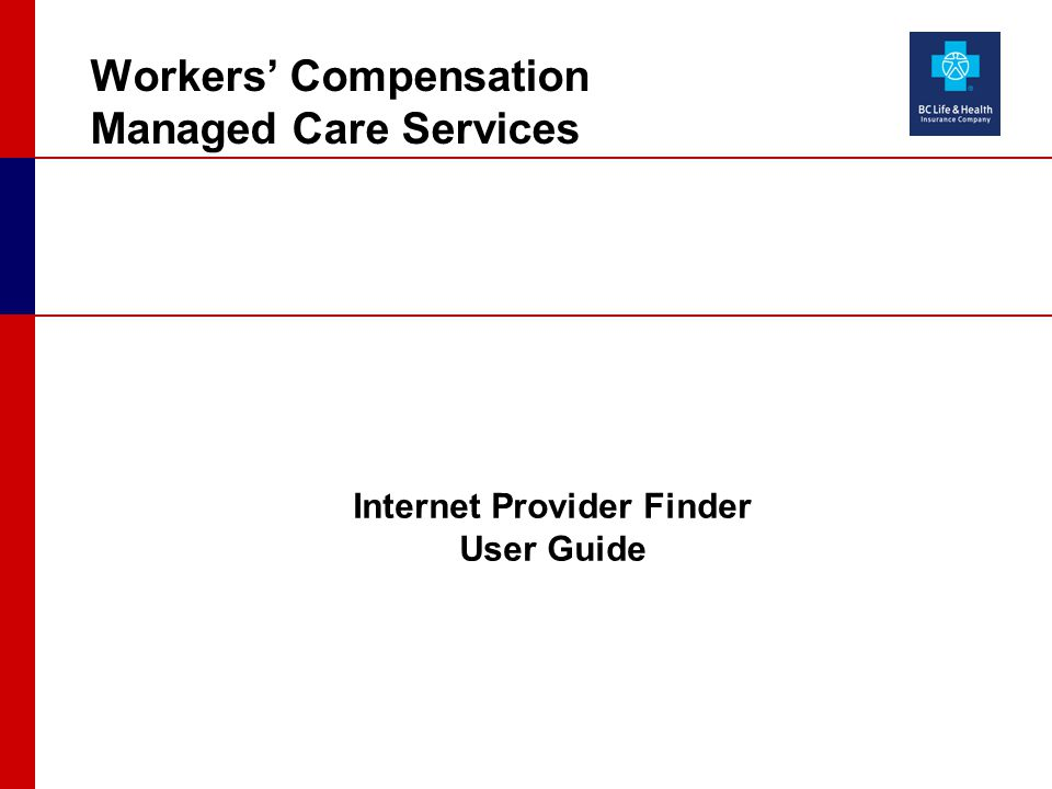Workers' Compensation Managed Care Services Internet Provider Finder User Guide