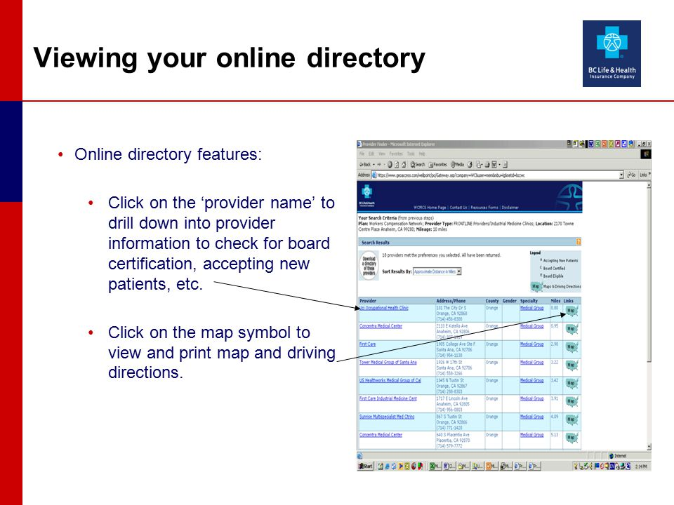 Viewing your online directory Online directory features: Click on the 'provider name' to drill down into provider information to check for board certification, accepting new patients, etc.