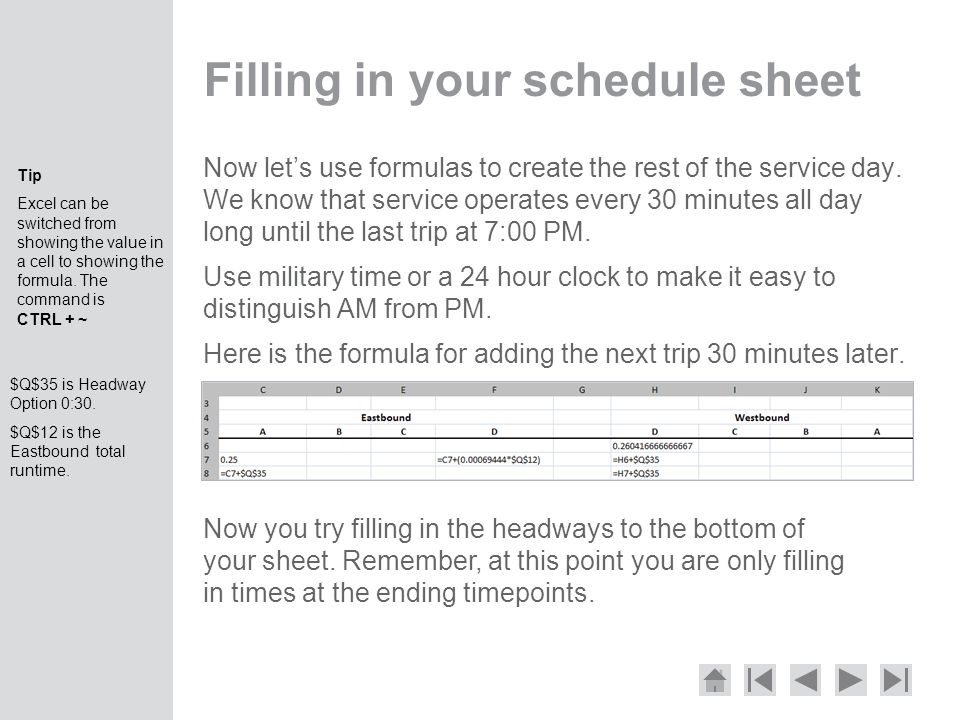 Filling in your schedule sheet Now let's use formulas to create the rest of the service day.