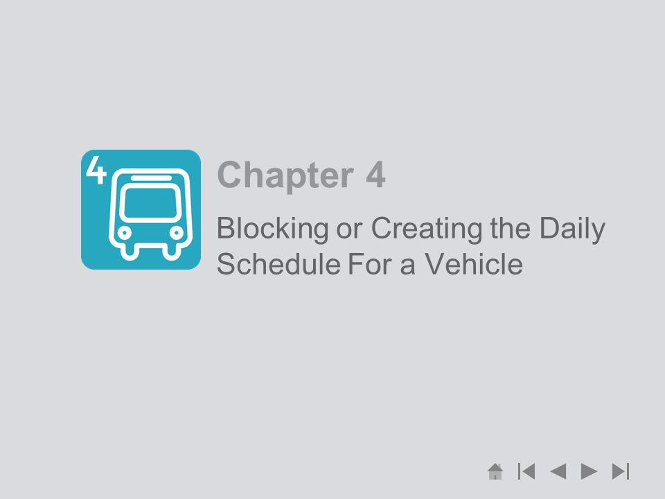 Chapter 4 Blocking or Creating the Daily Schedule For a Vehicle