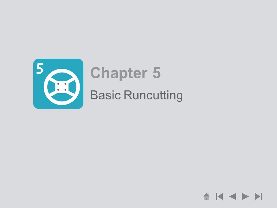 Chapter 5 Basic Runcutting