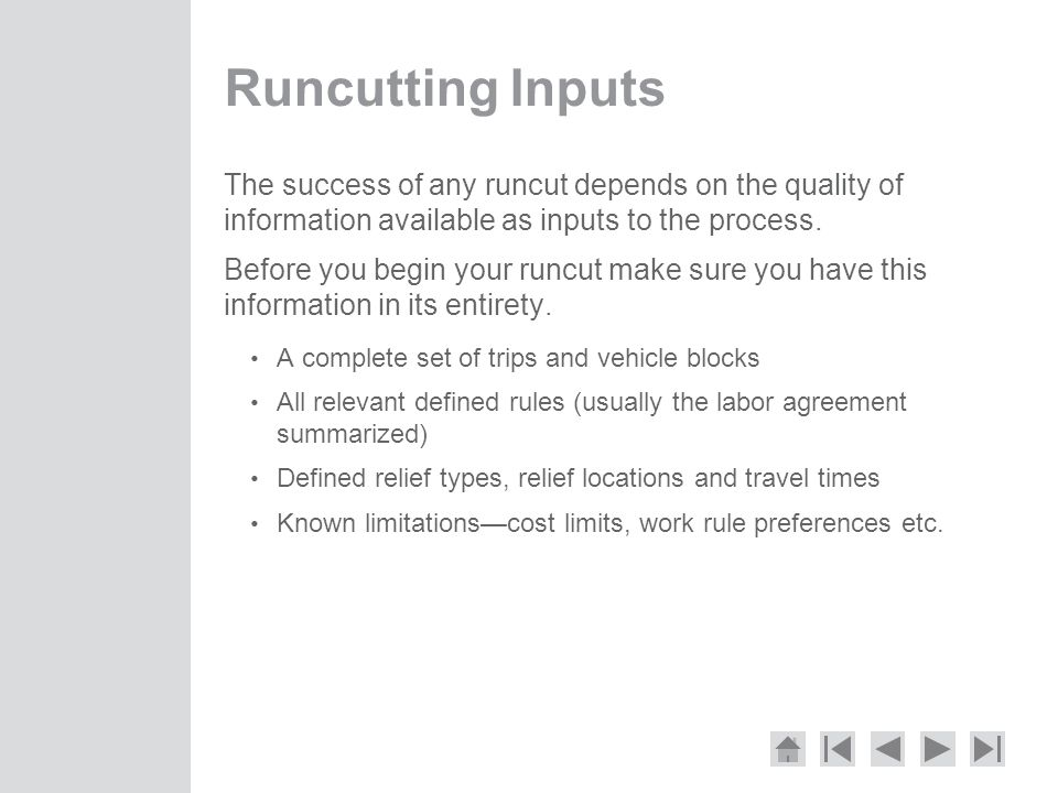 Runcutting Inputs The success of any runcut depends on the quality of information available as inputs to the process.