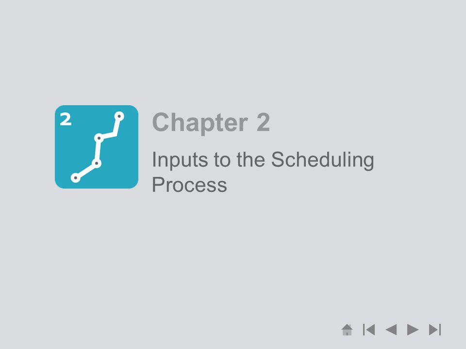 Chapter 2 Inputs to the Scheduling Process