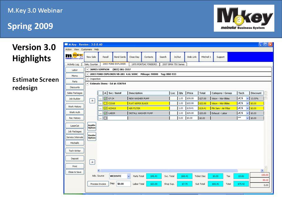 Spring 2009 Version 3.0 Highlights Estimate Screen redesign M.Key 3.0 Webinar