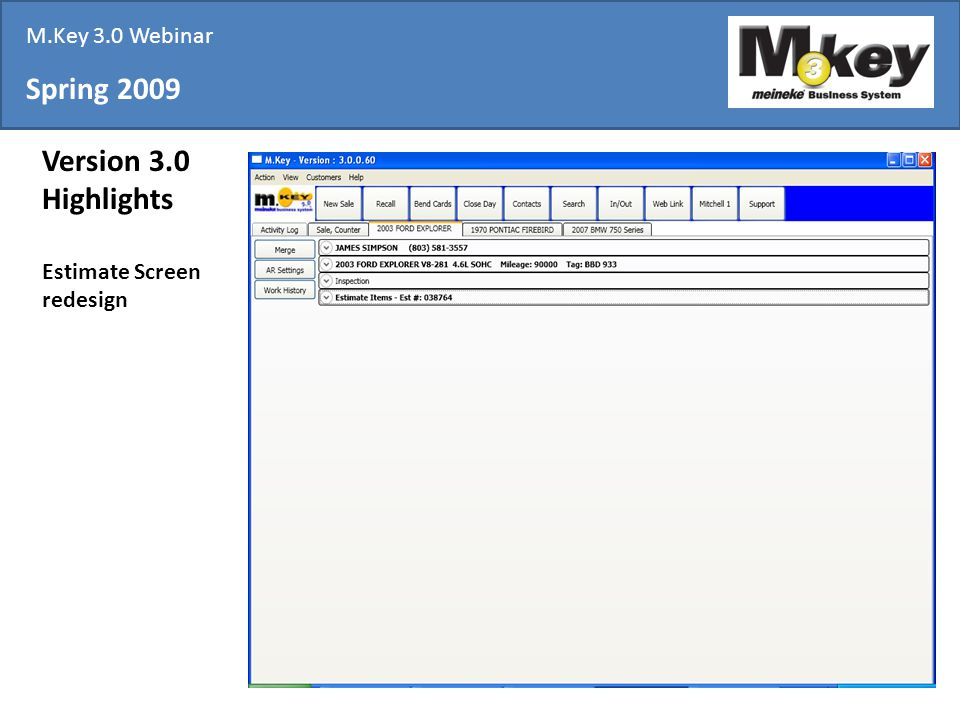 Spring 2009 Version 3.0 Highlights Estimate Screen redesign M.Key 3.0 Webinar