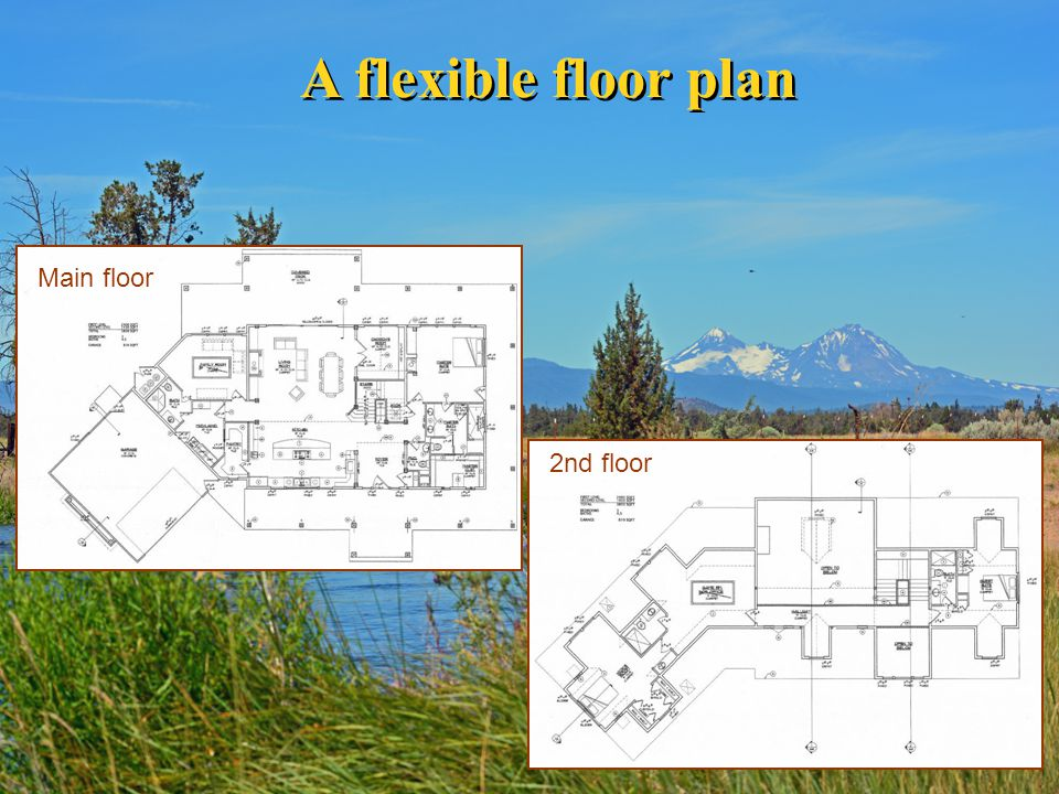 A flexible floor plan Main floor 2nd floor