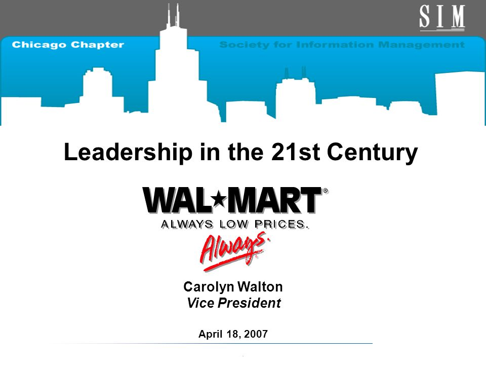 1. Leadership in the 21st Century Carolyn Walton Vice President April 18, 2007