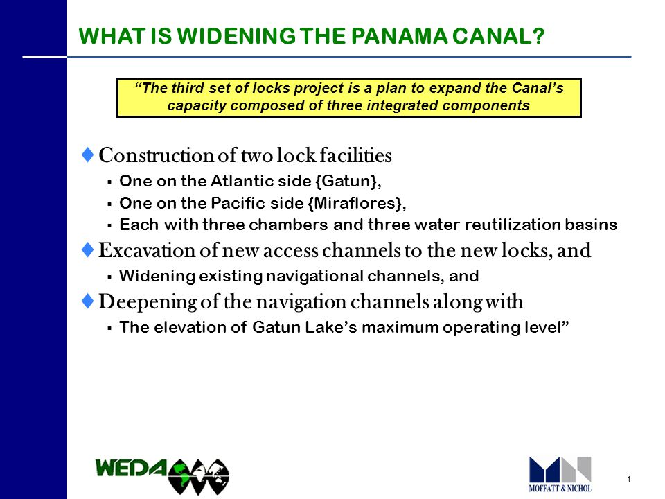 1 WHAT IS WIDENING THE PANAMA CANAL.