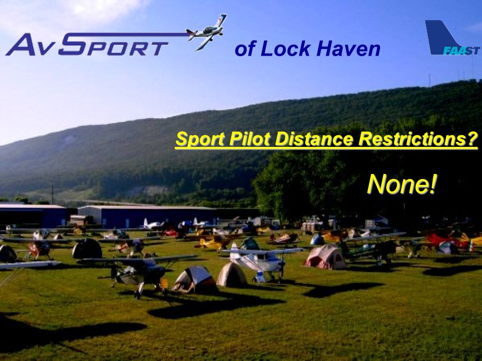 of Lock Haven Sport Pilot Distance Restrictions None! None!