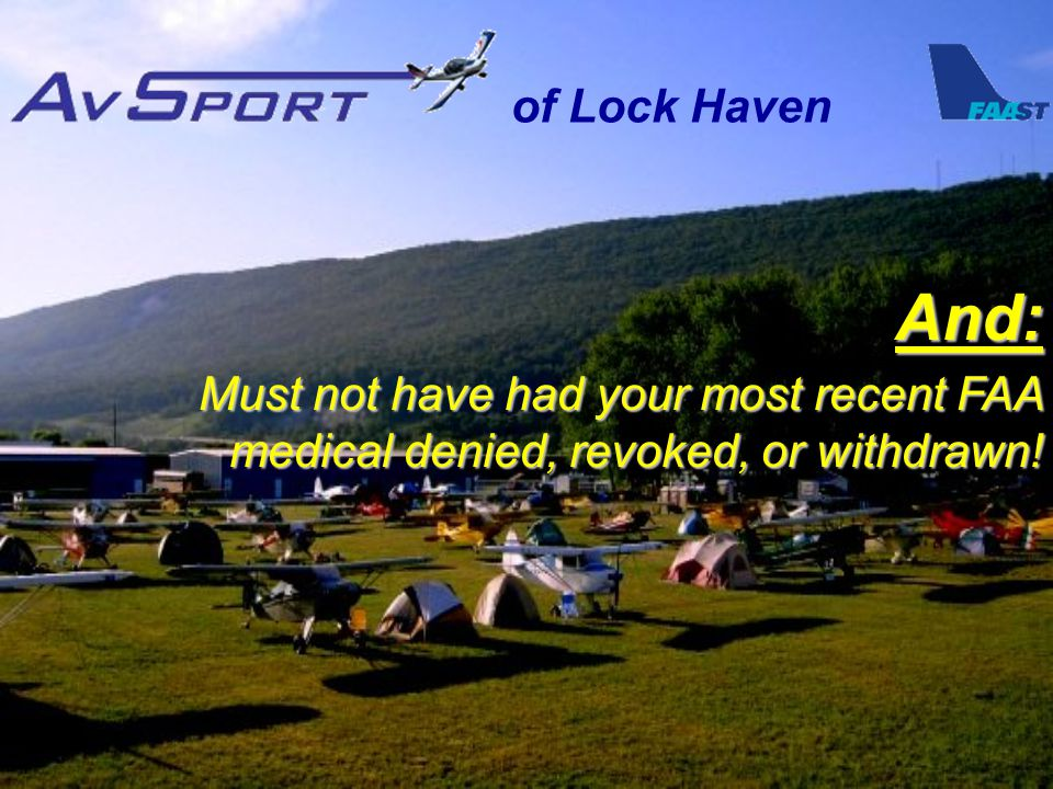 of Lock Haven And: Must not have had your most recent FAA medical denied, revoked, or withdrawn!