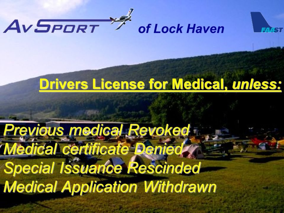of Lock Haven Drivers License for Medical, unless: Previous medical Revoked Medical certificate Denied Special Issuance Rescinded Medical Application Withdrawn
