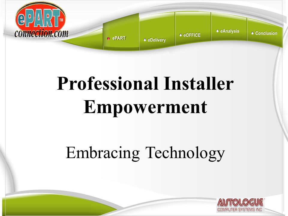 ePartConnection On-line Ordering  Today, the professional installer wants information, data, and answers  Fleet, commercial account, DIY, and farming community need the same  Give them what they want  The only competitor in the aftermarket is the OEM/new car dealership
