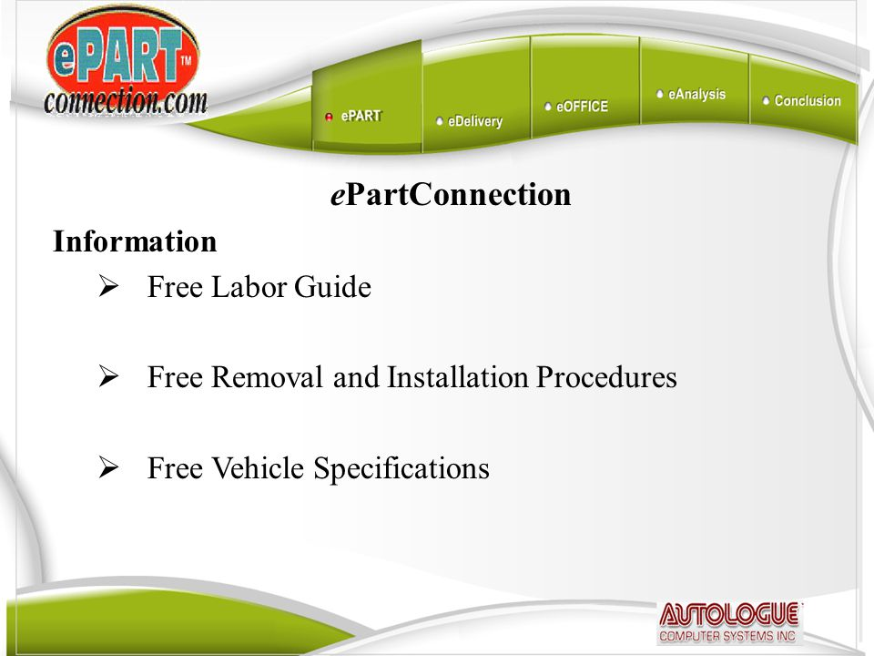 ePartConnection Information  Free Labor Guide  Free Removal and Installation Procedures  Free Vehicle Specifications