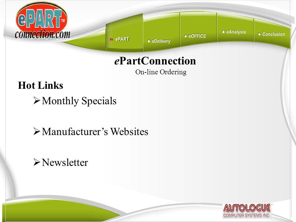 ePartConnection On-line Ordering Hot Links  Monthly Specials  Manufacturer's Websites  Newsletter
