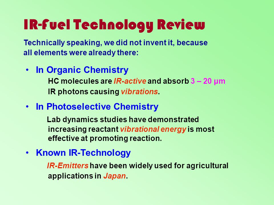 IR-Fuel Technology Review Technically speaking, we did not invent it, because all elements were already there: In Organic Chemistry HC molecules are I
