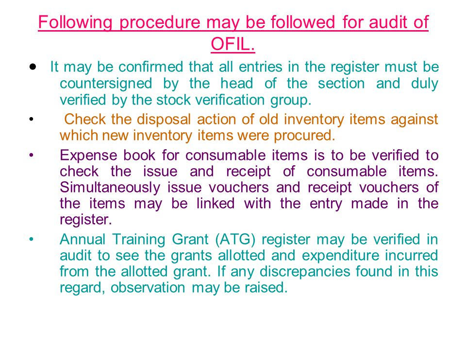 Following procedure may be followed for audit of OFIL.