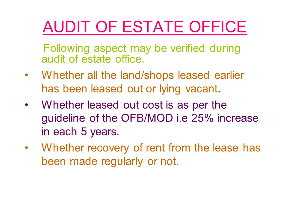 AUDIT OF ESTATE OFFICE Following aspect may be verified during audit of estate office.