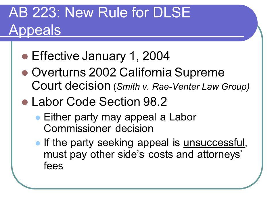 Effective January 1, 2004 Overturns 2002 California Supreme Court decision (Smith v.