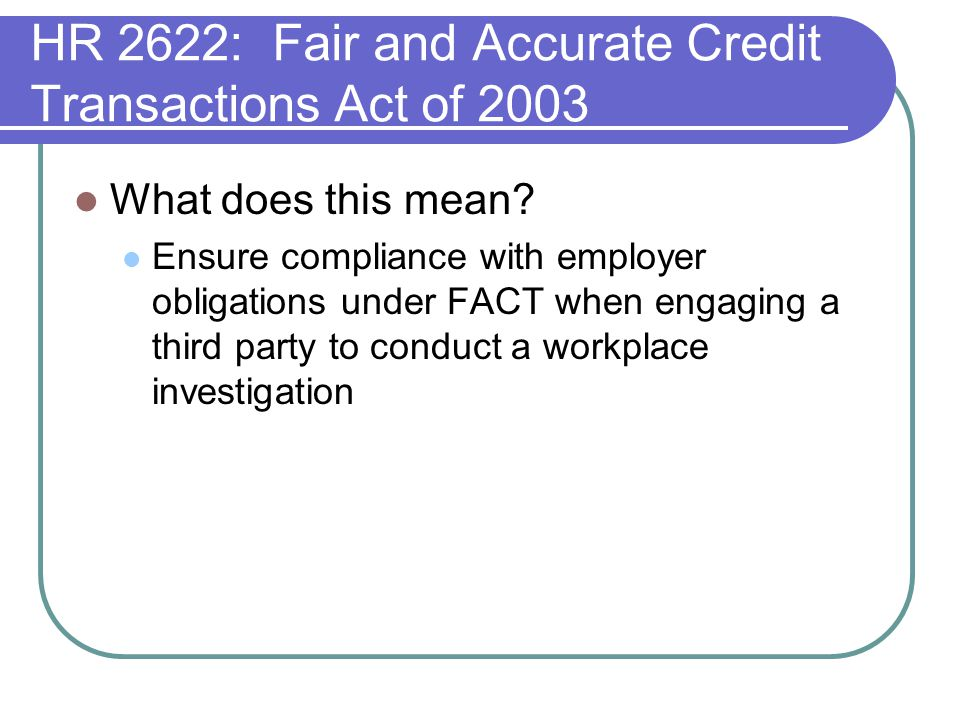 HR 2622: Fair and Accurate Credit Transactions Act of 2003 What does this mean.
