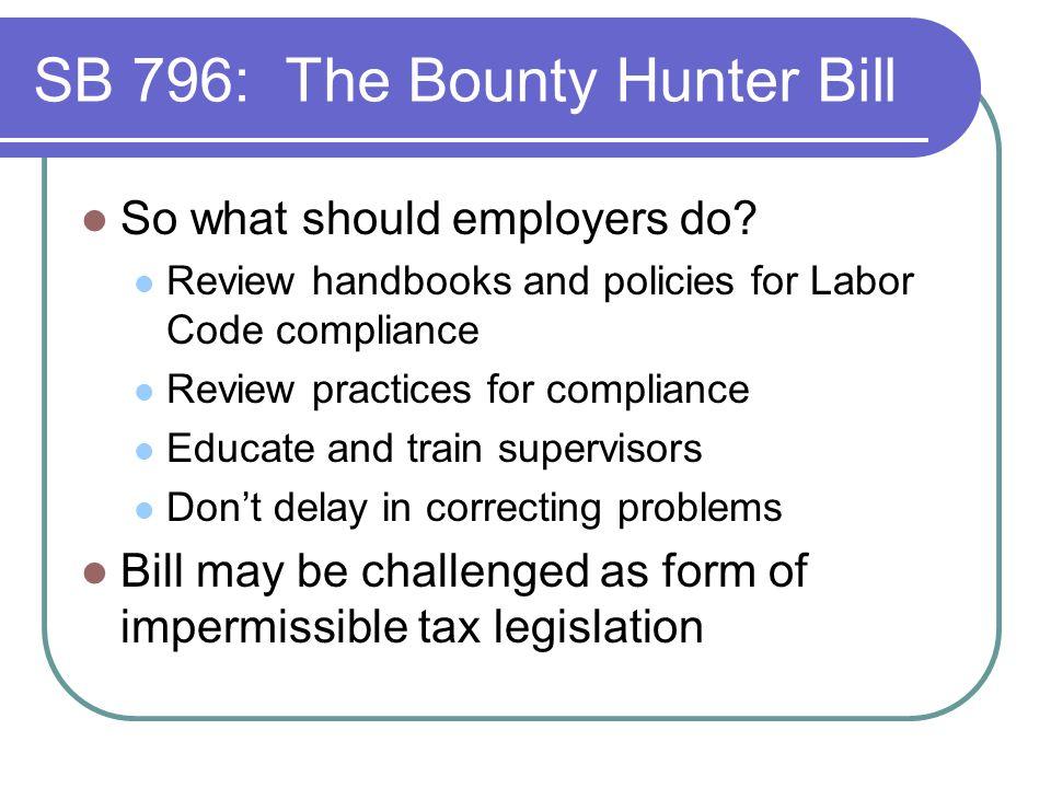 SB 796: The Bounty Hunter Bill So what should employers do.
