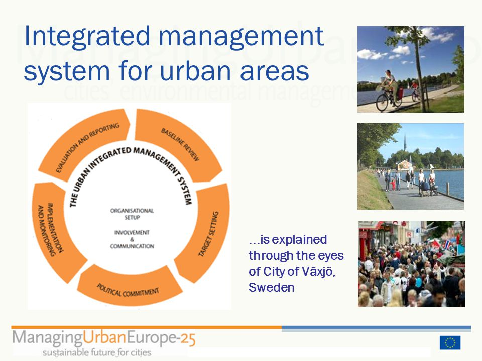 Integrated management system for urban areas...is explained through the eyes of City of Växjö, Sweden