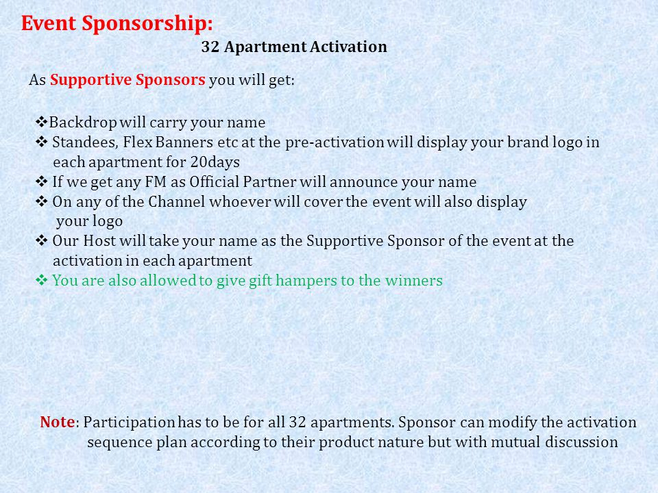 Event Sponsorship: 32 Apartment Activation Note: Participation has to be for all 32 apartments. Sponsor can modify the activation sequence plan accord