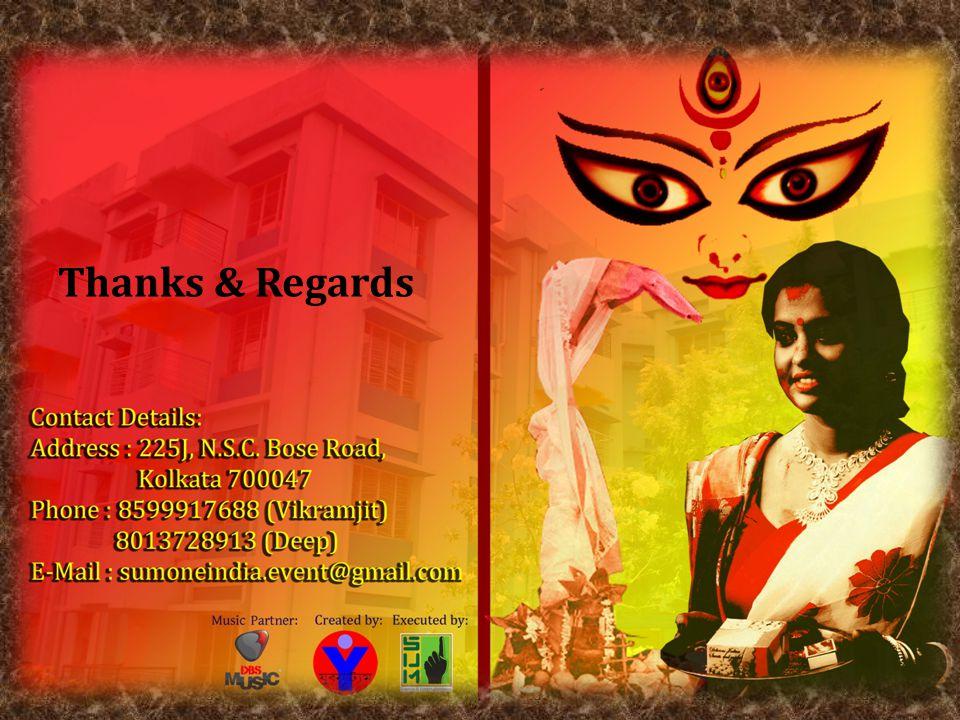 Contact details:  Address: 253J, N.S.C.Bose Road, Kolkata – 700047  Phone: 8599971688 (Vikramjit) 8013728913 (Deep)  E-mail: sumoneindia.event@gmail.com Thanks & Regards