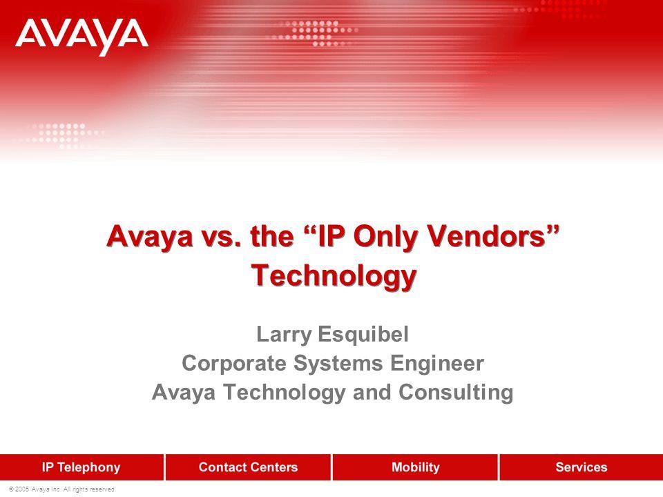 © 2005 Avaya Inc.All rights reserved. Avaya vs.