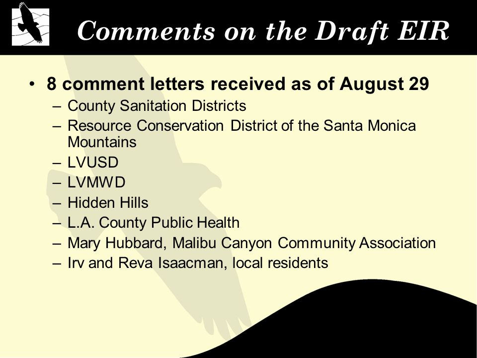 Comments on the Draft EIR 8 comment letters received as of August 29 –County Sanitation Districts –Resource Conservation District of the Santa Monica Mountains –LVUSD –LVMWD –Hidden Hills –L.A.