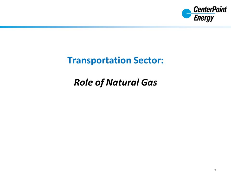 Transportation Sector: Role of Natural Gas 9