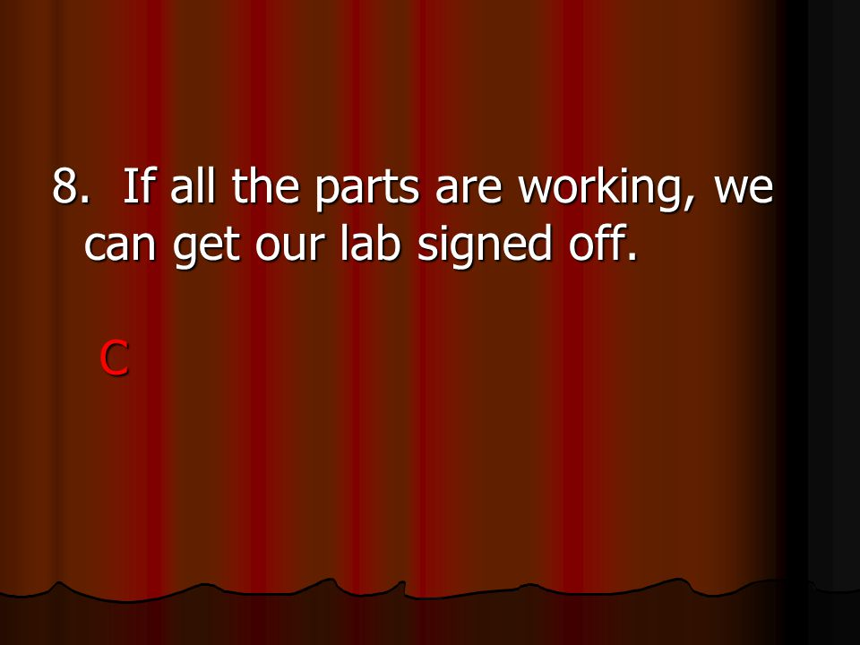 8. If all the parts are working, we can get our lab signed off. C