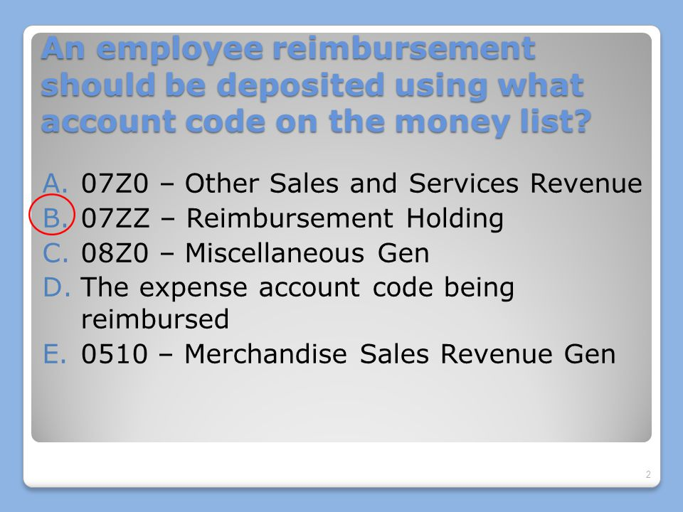 An employee reimbursement should be deposited using what account code on the money list.