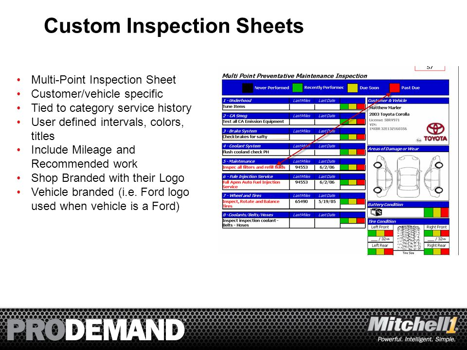 5 Multi-Point Inspection Sheet Customer/vehicle specific Tied to category service history User defined intervals, colors, titles Include Mileage and R
